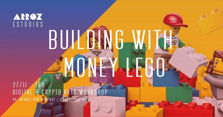 Crypto Arts Workshop 2 ▲ Biulding with Money Lego